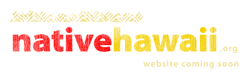 nativehawaii.org website coming soon
